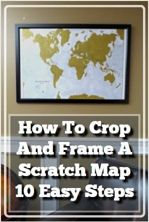 How to crop and frame a scratch map scratch off maps how to crop and frame a scratch off map of the world gumiabroncs Gallery